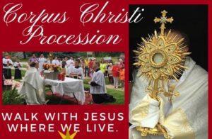 2021 Corpus Christi Procession Sunday, June 6th following Noon Mass