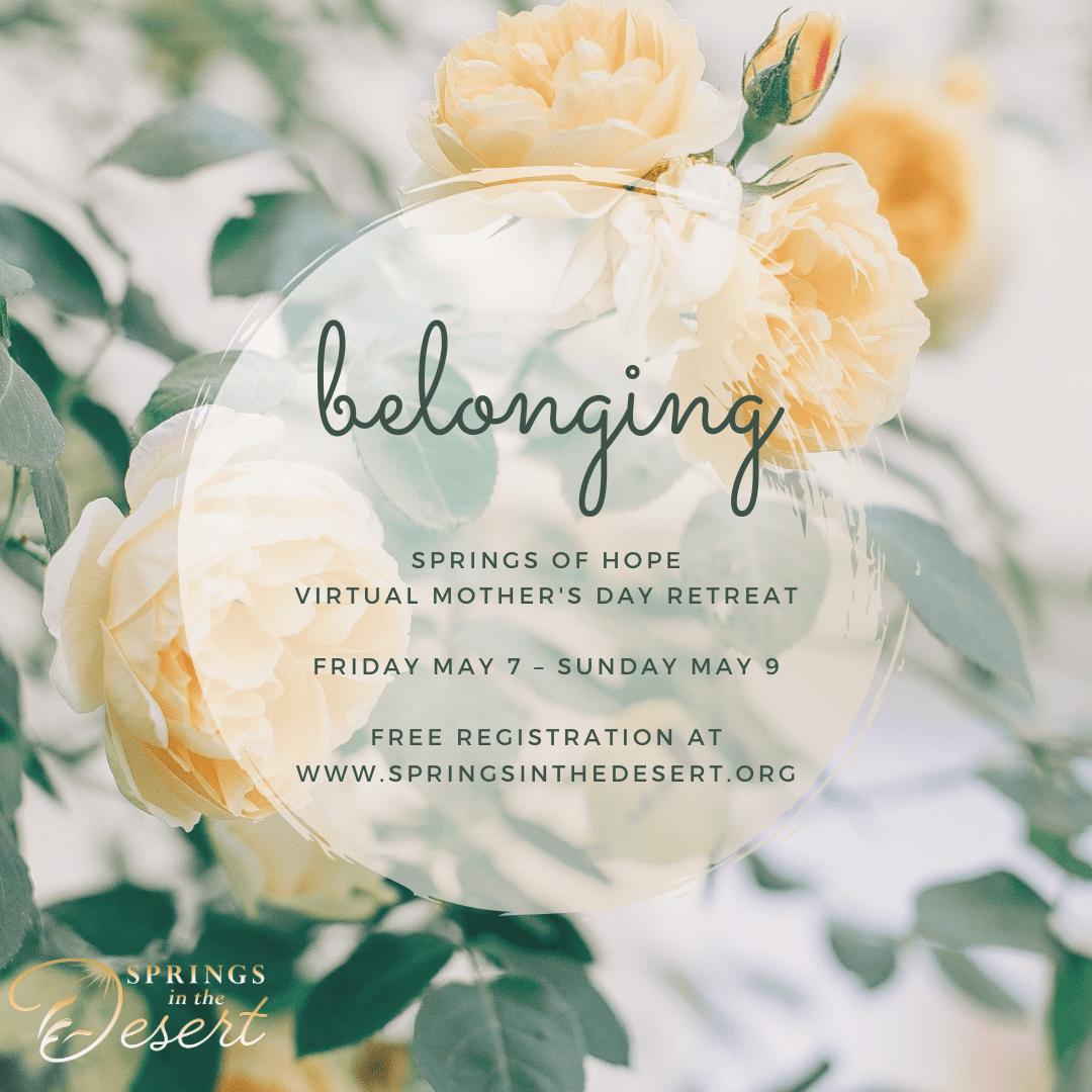 Virtual Mother's Day Retreat Friday, May 7-Sunday, May 9